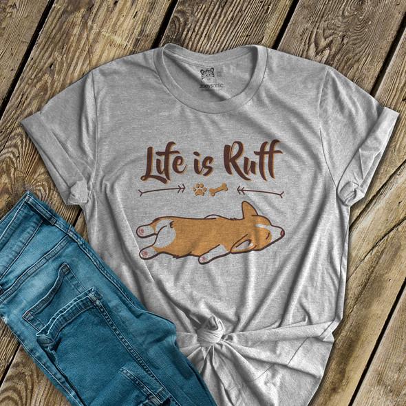 Life is ruff corgi adult unisex crew neck or women's v-neck shirt