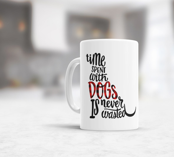Time spent with dogs is never wasted tea coffee mug