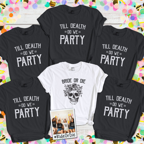 Bachelorette party bride or die till death do we party unisex or womens v-neck shirt