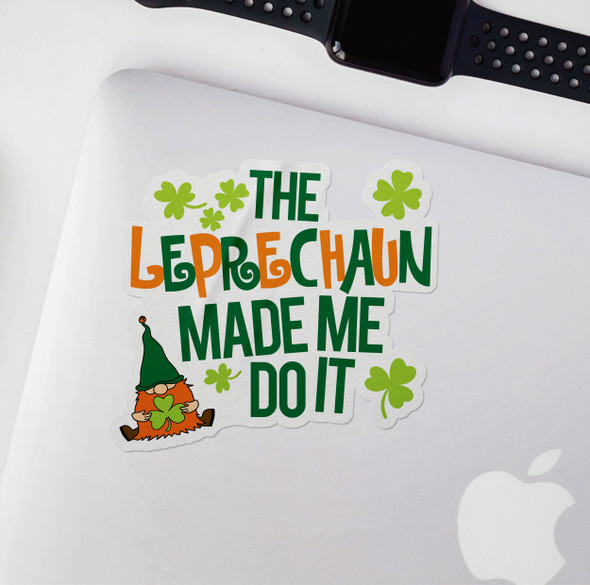 Funny leprechaun made me do it vinyl sticker