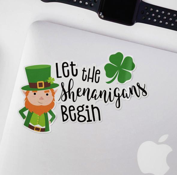 Funny let the shenanigans begin leprechaun vinyl sticker