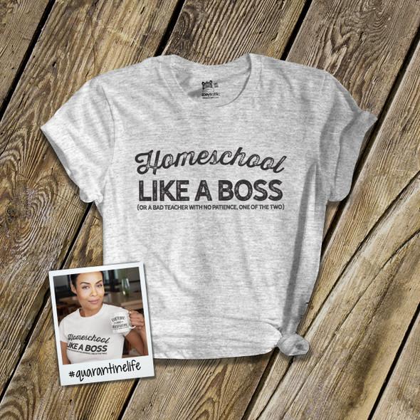 Quarantine teacher homeschool like a boss unisex crew neck or v-neck shirt