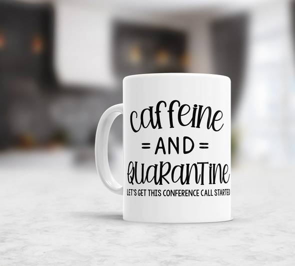 Funny caffeine and quarantine conference call coffee mug