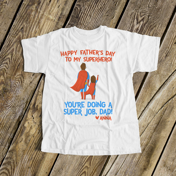 Father's Day superhero dad you're doing a super job from daughter Tshirt