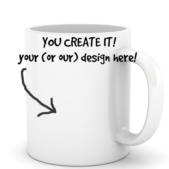 Coffee mug you create the design personalized mug