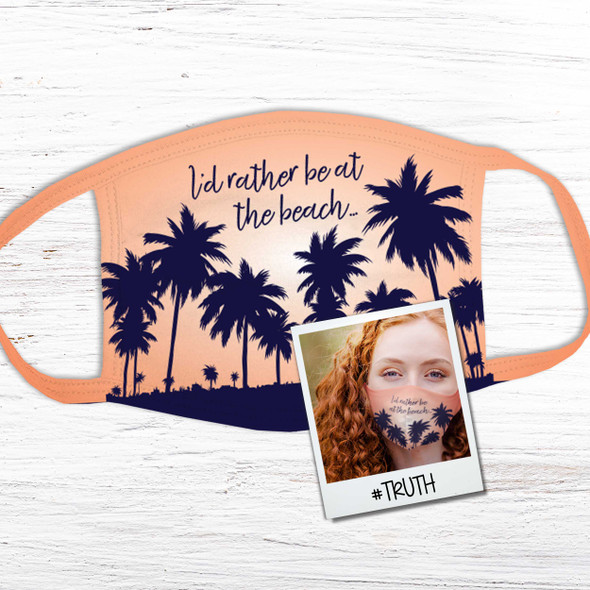 I'd rather be at the beach palm trees adult or youth face mask