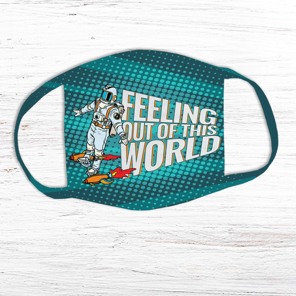 Astronaut feeling out of this world fabric face mask