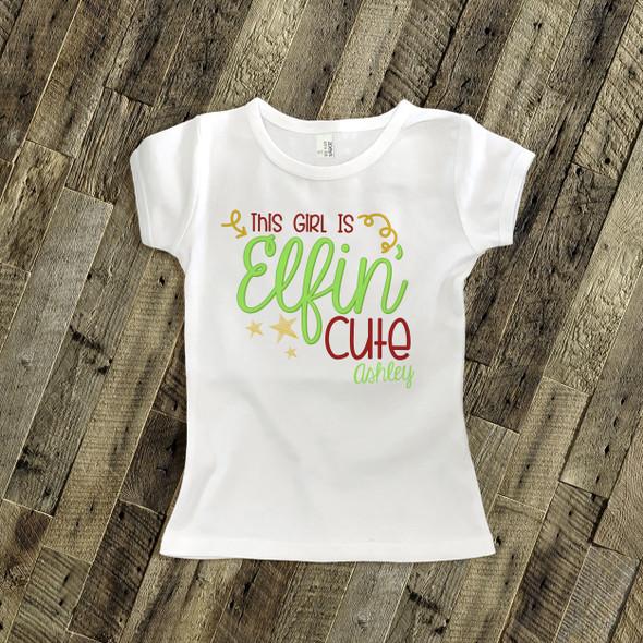 Christmas elfin' cute girl personalized Tshirt or bodysuit