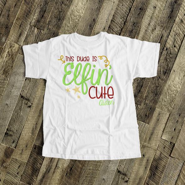 Christmas elfin' cute dude personalized Tshirt or bodysuit