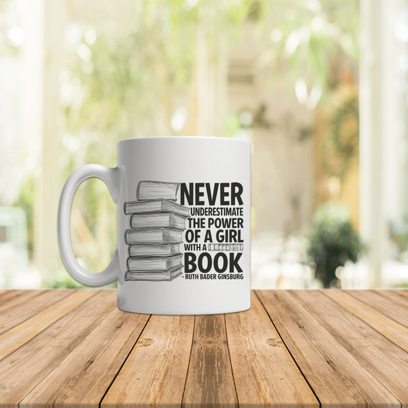 Ruth Bader Ginsburg never underestimate the power of a girl with a book coffee mug