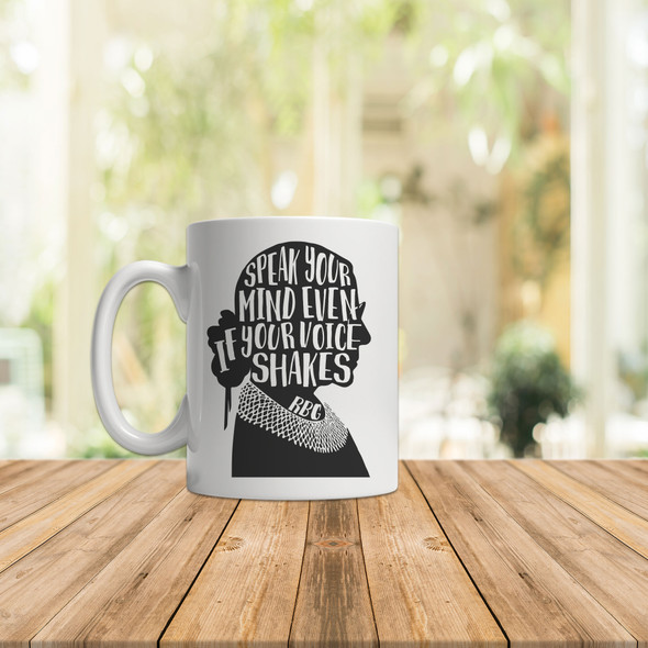 Ruth Bader Ginsburg speak your mind even if your voice shakes coffee mug