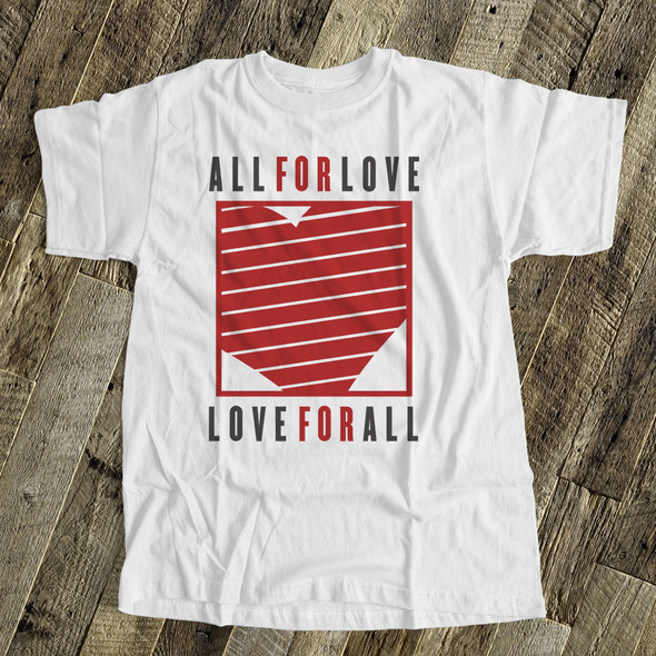 Valentine all for love love for all Tshirt