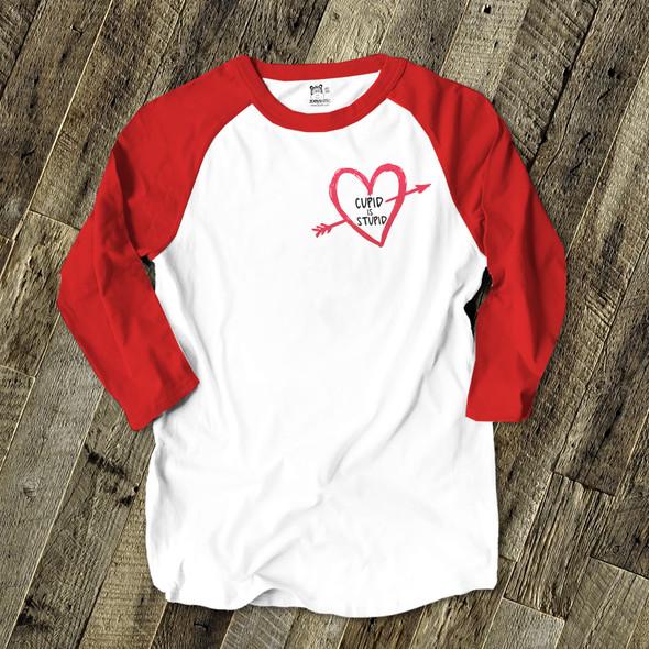 Galentine's Day funny valentine cupid is stupid unisex adult raglan shirt