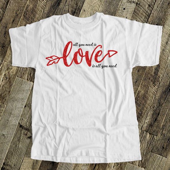 Valentine love is all you need red glitter or foil ADULT Tshirt