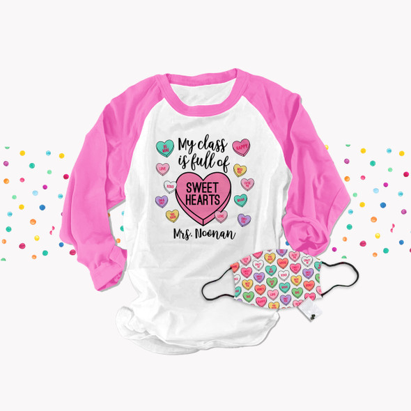 Valentine teacher my class is full of sweethearts raglan shirt with face mask option