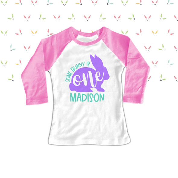 First birthday some bunny is one  raglan shirt