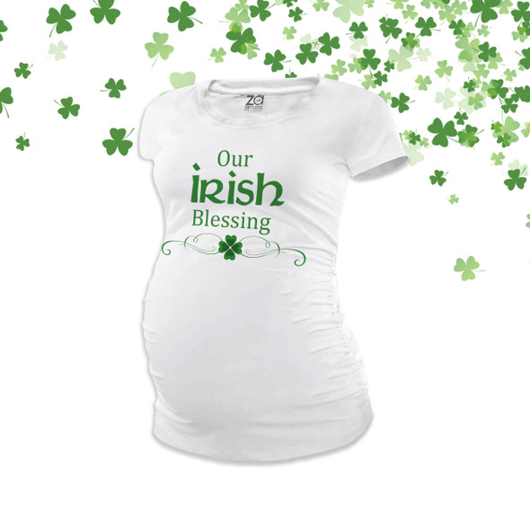 St. Patrick's Day our irish blessing non-maternity or maternity Tshirt