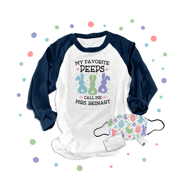 Easter teacher my favorite peeps bunny raglan shirt with face mask option
