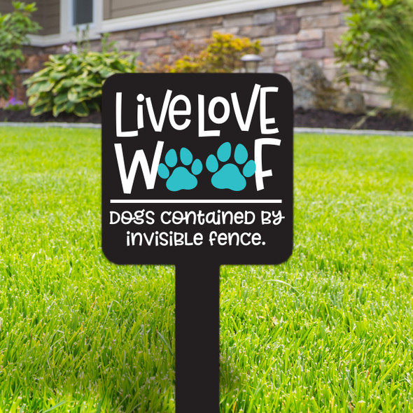 Live love woof dogs contained by invisible fence small square aluminum yard sign