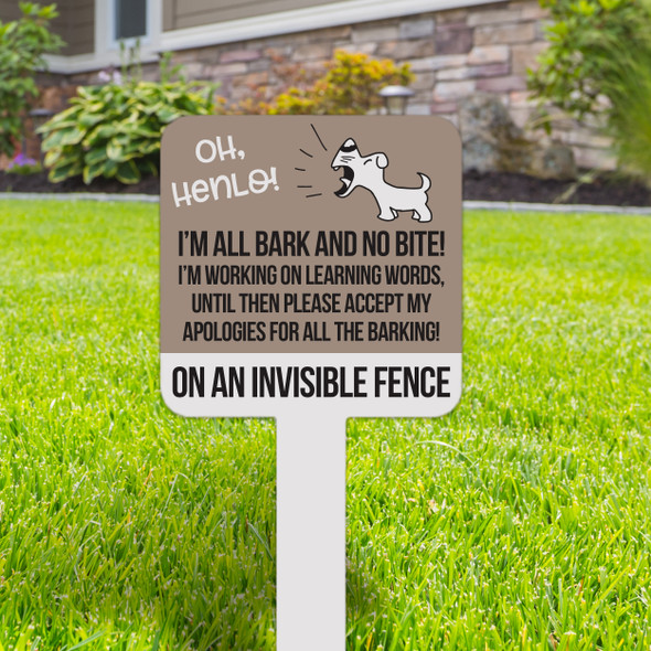 Oh henlo all bark and no bite on an invisible fence small square aluminum yard sign