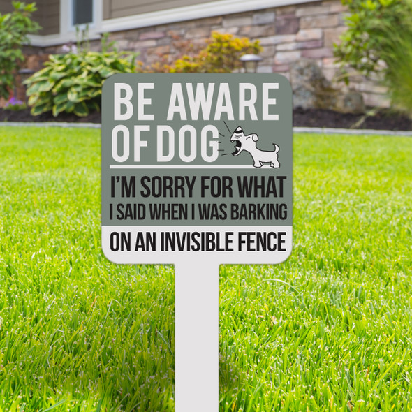 Be aware of dog sorry for barking on an invisible fence small square aluminum yard sign