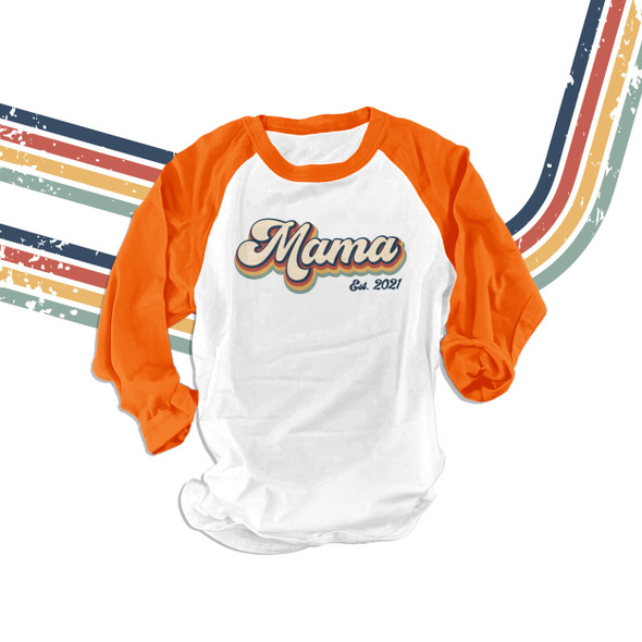 Mama est. any year unisex ADULT raglan shirt