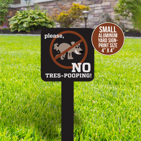 Funny pet no tres-pooping yard sign