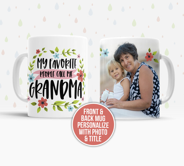My favorite people call me grandma photo front and back personalized tea coffee mug