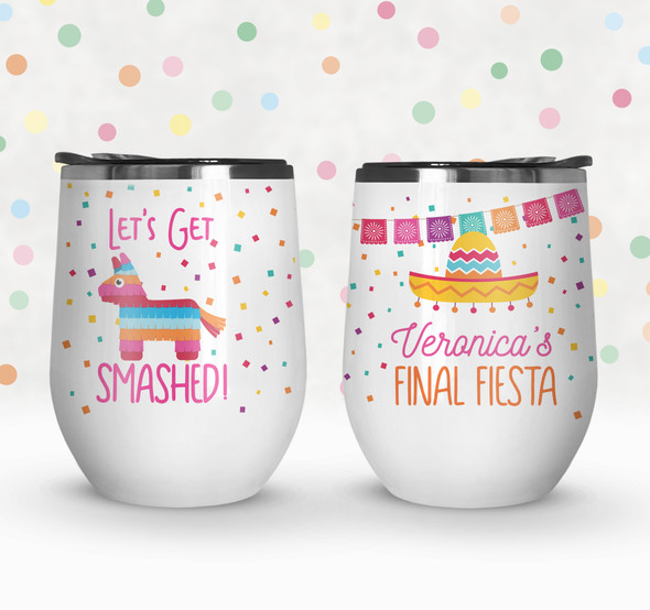 Bachelorette party final fiesta get smashed personalized stainless steel wine tumbler