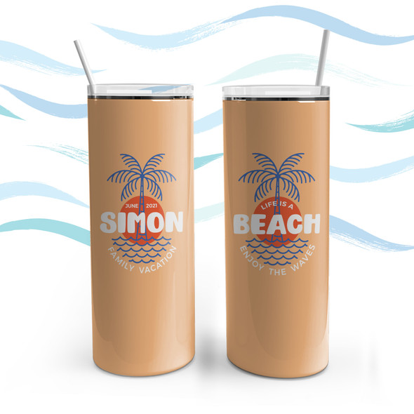 Family vacation life is a beach personalized stainless steel 20oz skinny tumbler