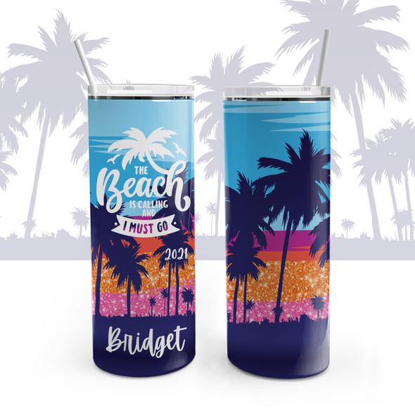 Beach vacation beach is calling must go personalized stainless steel 20oz skinny tumbler