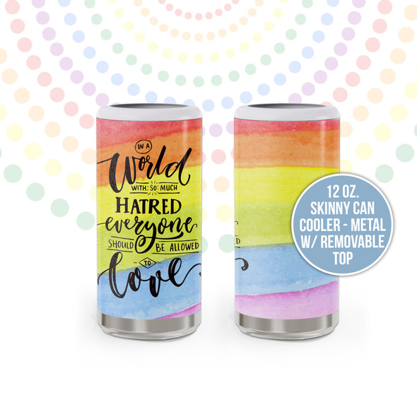 Pride LGBTQ allowed to love rainbow metal 12oz skinny can cooler with removable top