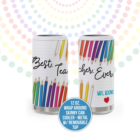 Best teacher ever personalized metal 12oz skinny can cooler with removable top