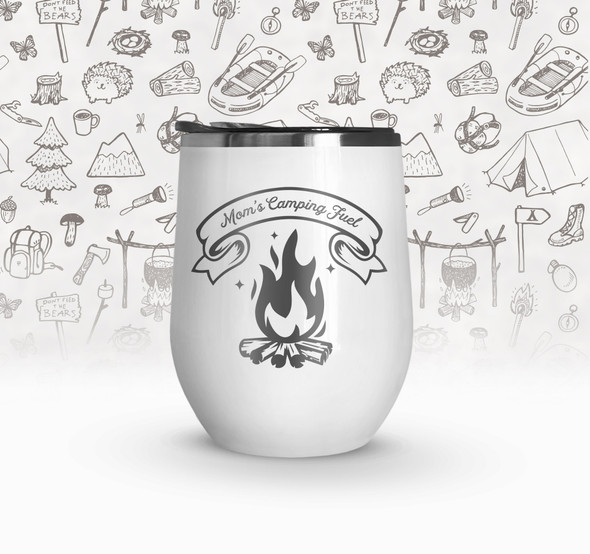 Camp vacation mom's camping fuel stainless steel wine tumbler
