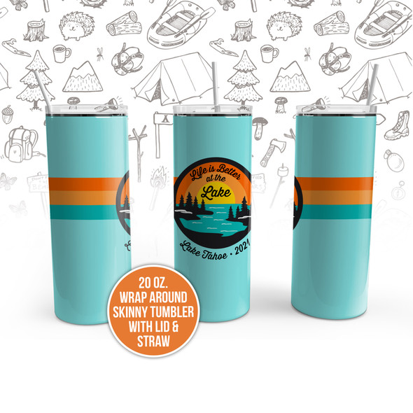 Vacation life is better at the lake personalized stainless steel 20oz skinny tumbler