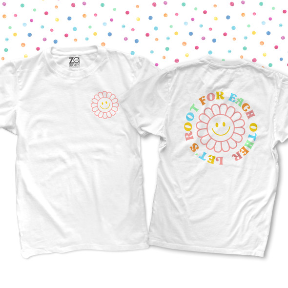 Teacher flower smiley face let's root for each other front and back print Tshirt