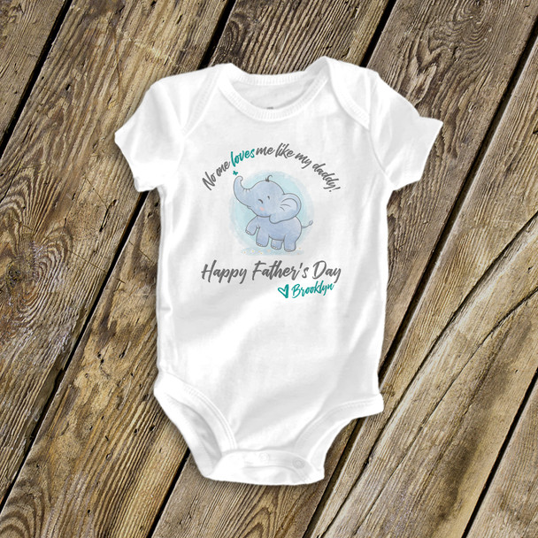Father's Day bodysuit no one loves me like my daddy personalized bodysuit or Tshirt