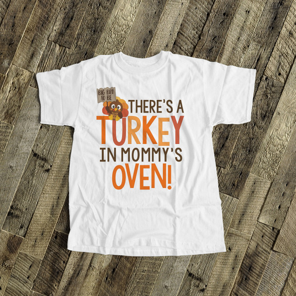 Thanksgiving big bro to be turkey in mommy's oven Tshirt