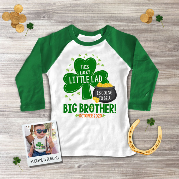 St. Patrick's Day big brother to be shirt little lad pregnancy announcement raglan Tshirt