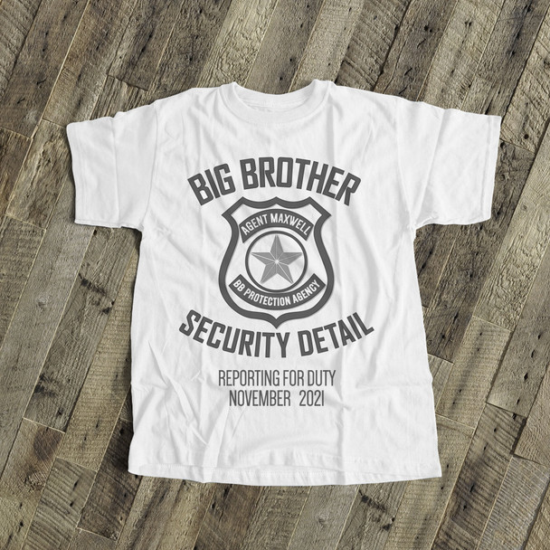Big brother to be shirt security detail pregnancy announcement Tshirt