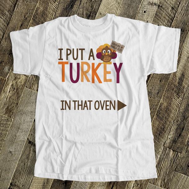 Thanksgiving shirt funny turkey in oven custom Tshirt