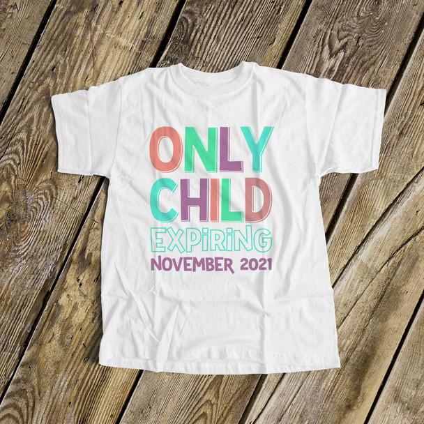 Big sister only child expiring Tshirt