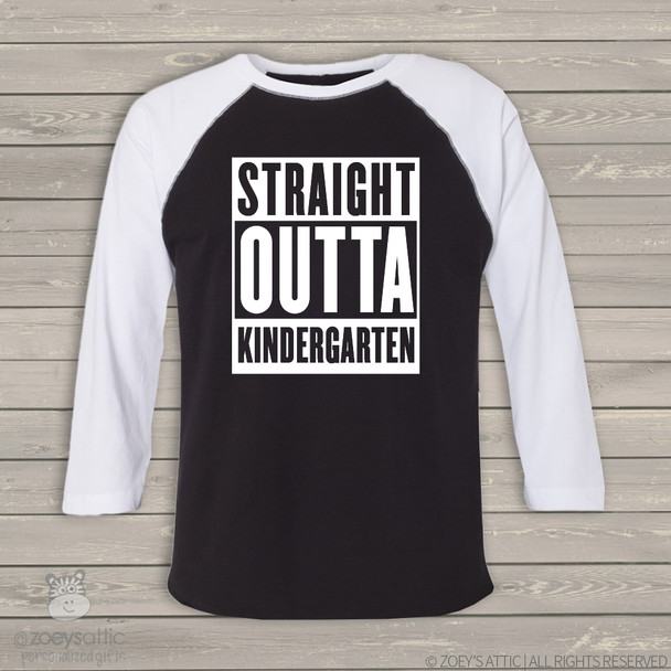 Kindergarten Graduation shirt - straight outta kindergarten shirt - raglan shirt