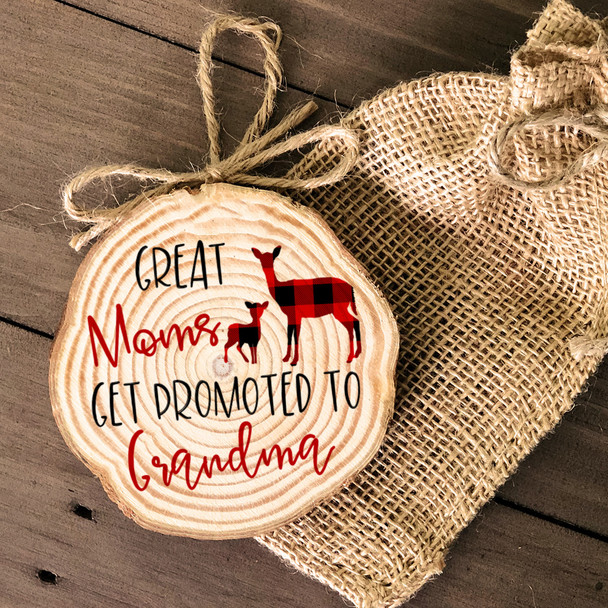 Great moms get promoted to grandma reindeer wood slice ornament