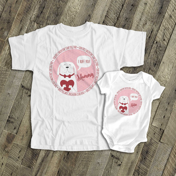 First Valentine's Day I ruff you mommy and baby matching shirt gift set