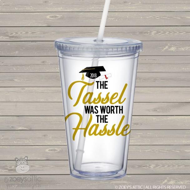 Graduation tassel worth the hassle acrylic drink tumbler