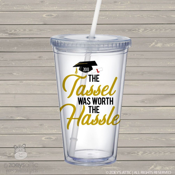 Graduation tassel worth the hassle acrylic drink tumbler