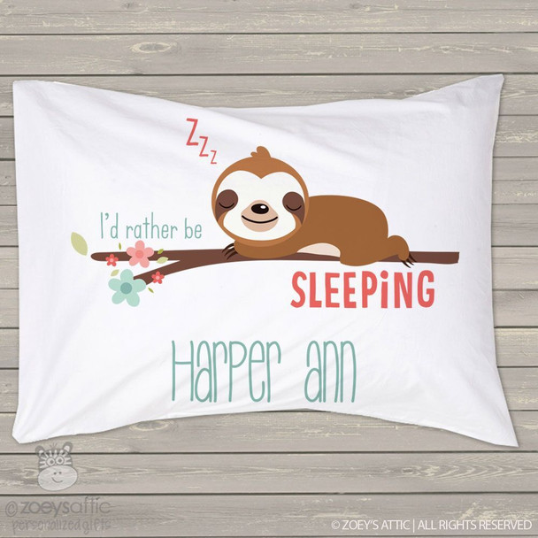 Sloth I'd rather be sleeping personalized pillowcase / pillow
