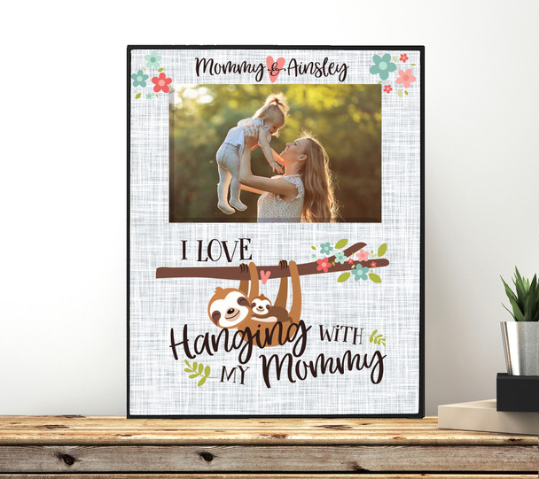 Mothers Day hanging with my mommy sloth photo frame