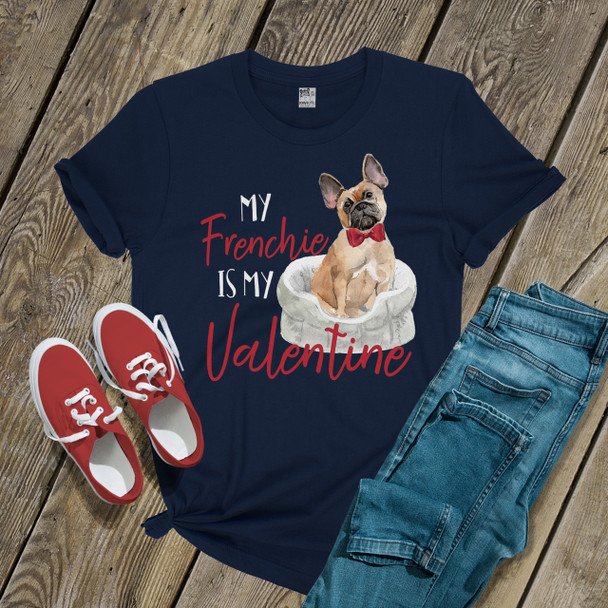 My Frenchie is my Valentine DARK Tshirt